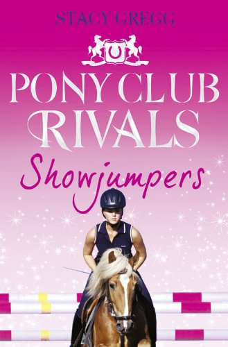 9780007333448: Showjumpers (Pony Club Rivals, Book 2)