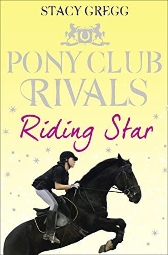 9780007333455: Riding Star (Pony Club Rivals, Book 3)