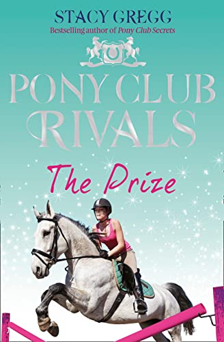 9780007333462: The Prize (Pony Club Rivals, Book 4)