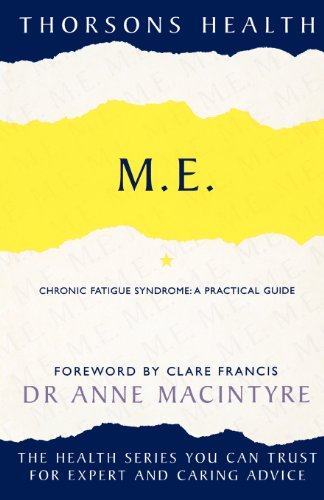 9780007333554: M.E Chronic Fatigue Syndrome: A Practical Guide (Thorsons Health)