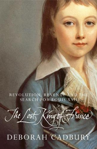 9780007333790: The Lost King of France: The Tragic Story of Marie-Antoinette's Favourite Son
