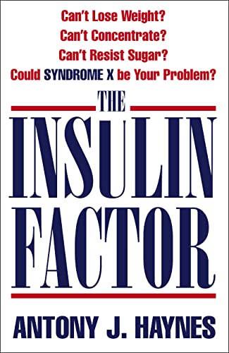 9780007333820: The Insulin Factor: Can't Lose Weight? Can't Concentrate? Can't Resist Sugar? Could Syndrome X be Your Problem?