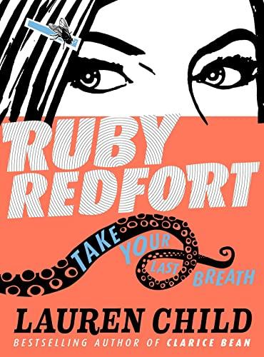 9780007334087: Take Your Last Breath (Ruby Redfort)