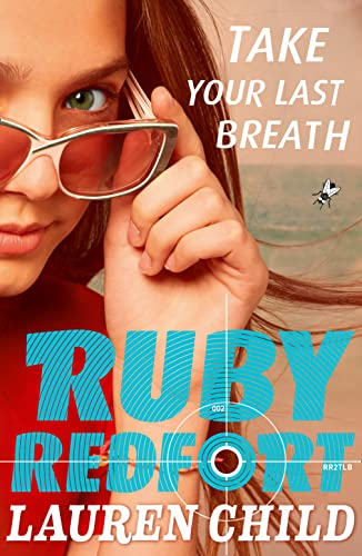 9780007334094: Take Your Last Breath (Ruby Redfort)