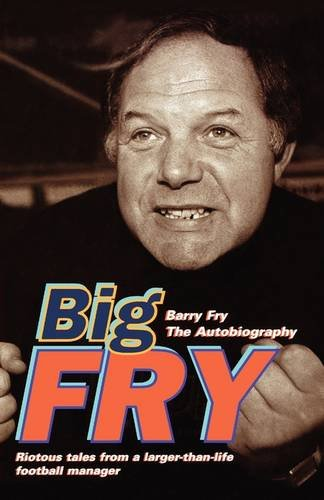 9780007334162: Big Fry: Barry Fry: The Autobiography