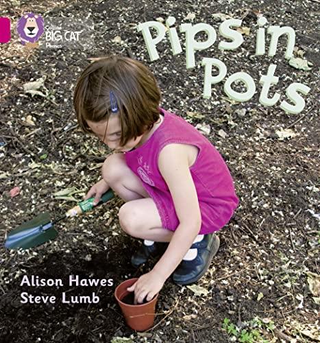 9780007335046: Pips in Pots (Collins Big Cat Phonics)