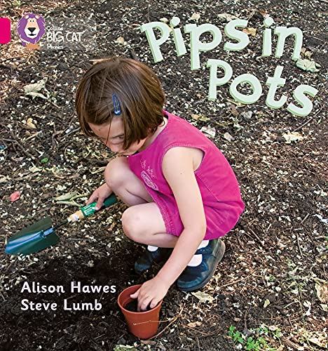 9780007335046: Collins Big Cat Phonics - Pips in Pots: Band 01A/Pink A