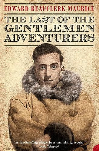 9780007335114: The Last of the Gentlemen Adventurers