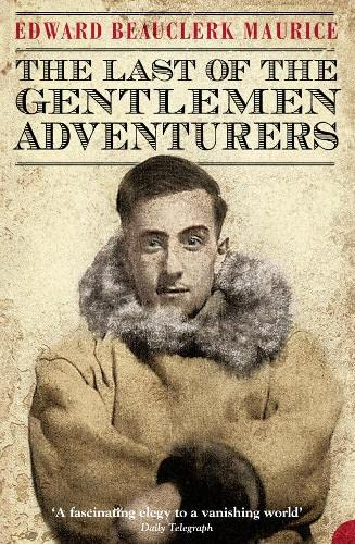 9780007335114: The Last of the Gentlemen Adventurers: Coming of Age in the Arctic