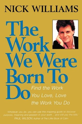 9780007335428: The Work We Were Born to Do: Find the Work You Love, Love the Work You Do