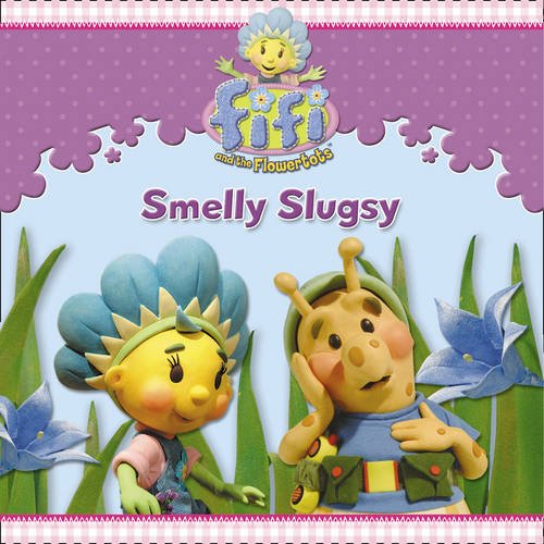 9780007335466: Fifi and the Flowertots - Smelly Slugsy