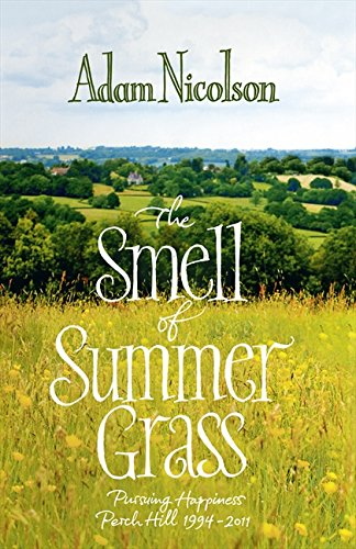 9780007335572: The Smell of Summer Grass: Pursuing Happiness- Perch Hill, 1994-2011