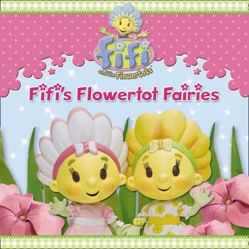 9780007335848: Fifi's Flowertot Fairies (Fifi and the Flowertots)
