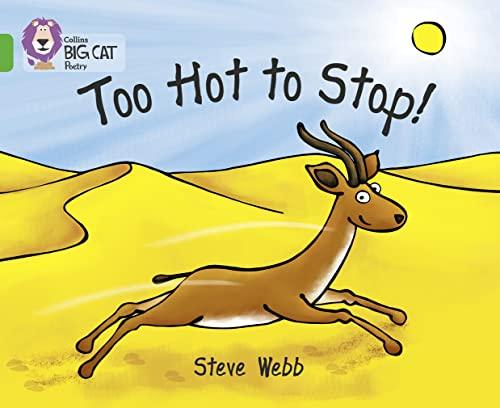 9780007336081: Too Hot to Stop! (Collins Big Cat)