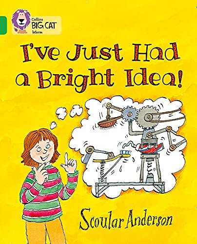 9780007336098: Collins Big Cat - I've Just Had a Bright Idea!: Band 05/Green
