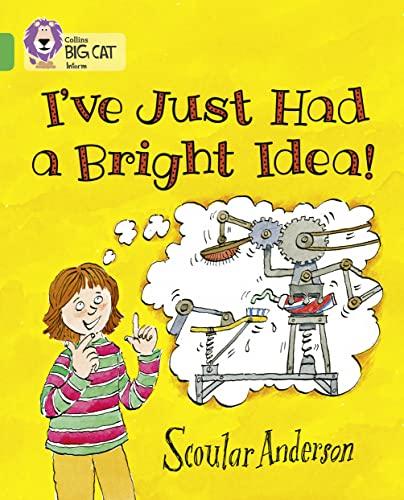 9780007336098: I've Just Had a Bright Idea! (Collins Big Cat)