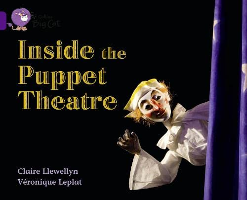 Inside the Puppet Theatre: Band 08/Purple (Paperback): Claire Llewelyn, Veronique