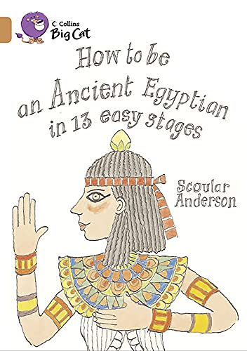 9780007336258: How to be an Ancient Egyptian in 13 Easy Stages (Collins Big Cat)