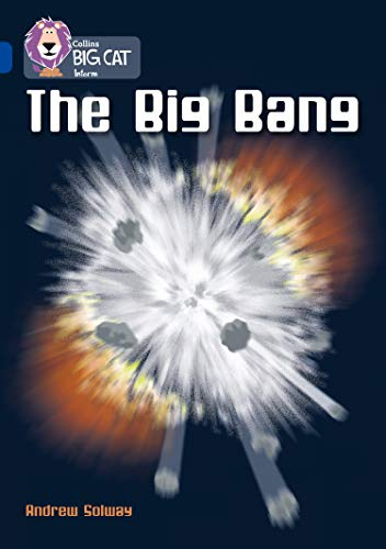 9780007336418: Collins Big Cat - The Big Bang: Band 16/Sapphire