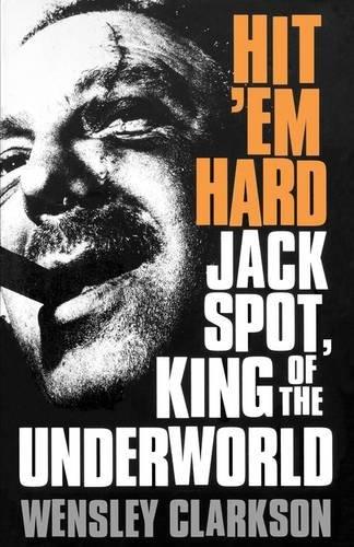 9780007336531: Hit 'Em Hard: Jack Spot, King of the Underworld