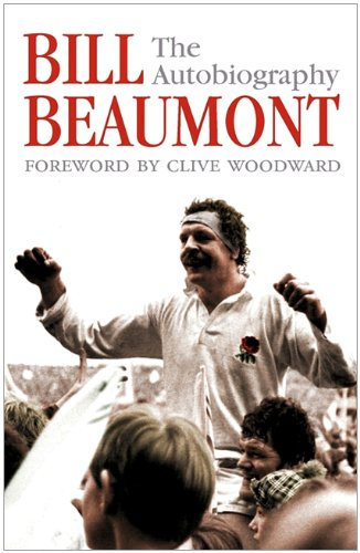 9780007337033: Bill Beaumont: the Autobiography
