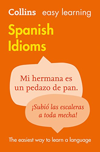 9780007337361: Easy Learning Spanish Idioms (Collins Easy Learning Spanish) (Spanish and English Edition)