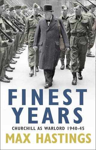 9780007337743: Finest Years: Churchill as Warlord 1940-45