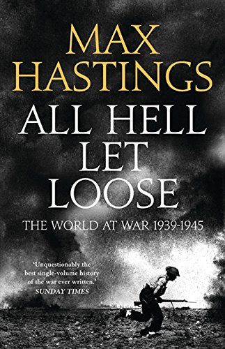9780007338092: All Hell Let Loose: The World at War 1939-1945