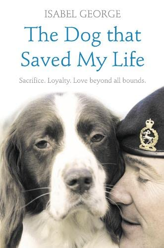 9780007339204: The Dog that Saved My Life