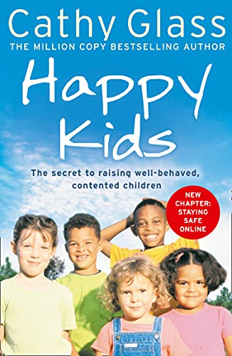 9780007339259: Happy Kids: The Secrets to Raising Well-Behaved, Contented Children