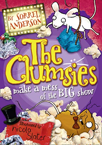 9780007339365: THE CLUMSIES MAKE A MESS OF THE BIG SHOW (The Clumsies, Book 3)