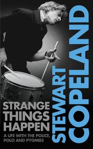 9780007339396: Strange Things Happen: A life with The Police, polo and pygmies