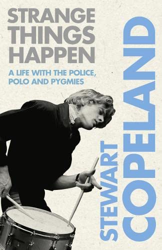 9780007339402: Strange Things Happen: A life with The Police, polo and pygmies