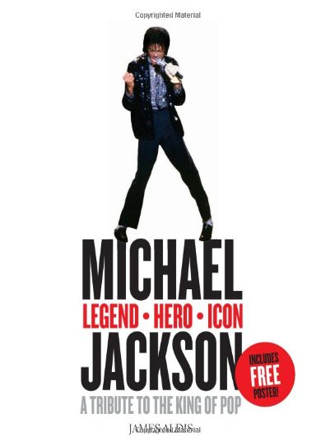 Michael Jackson - Legend, Hero, Icon: A: James Aldis
