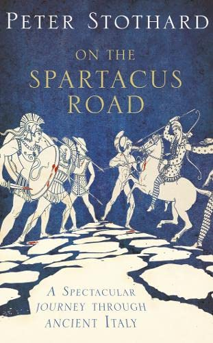 9780007340781: On the Spartacus Road: A Spectacular Journey Through Ancient Italy