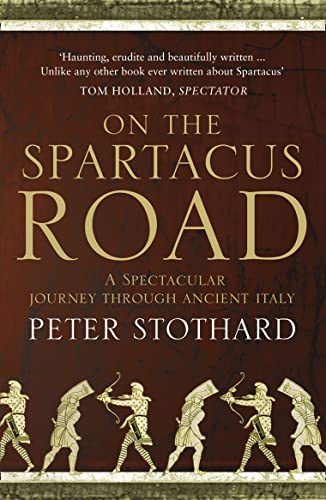 9780007340804: On the Spartacus Road: A Spectacular Journey through Ancient Italy [Idioma Inglés]