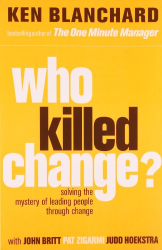 9780007341702: Who Killed Change?: Solving the Mystery of Leading People Through Change