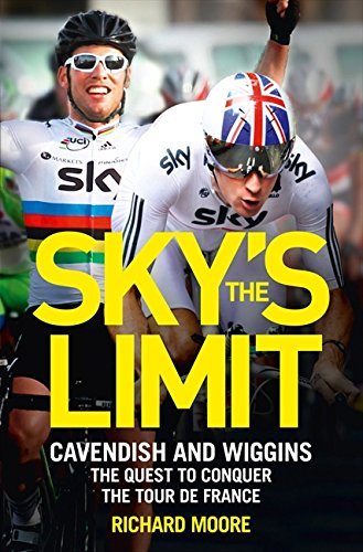 9780007341825: Sky's the Limit: Wiggins and Cavendish: the Quest to Conquer the Tour de France
