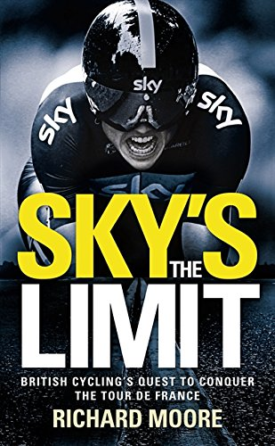 9780007341832: Sky's the Limit: British Cycling's Quest to Conquer the Tour de France