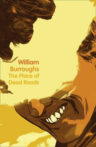 The Place of Dead Roads: William Burroughs