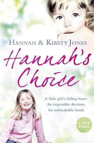 9780007342365: Hannah?s Choice: A daughter's love for life. The mother who let her make the hardest decision of all.