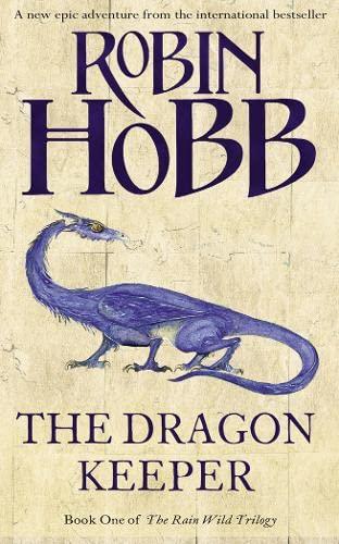 9780007342594: Dragon Keeper (The Rain Wild Chronicles)