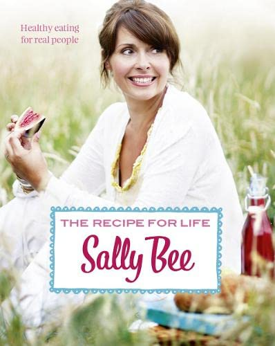 9780007344079: The Recipe for Life: Healthy Eating for Real People