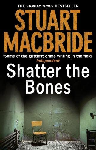 9780007344215: Shatter the Bones (Logan McRae, Book 7)