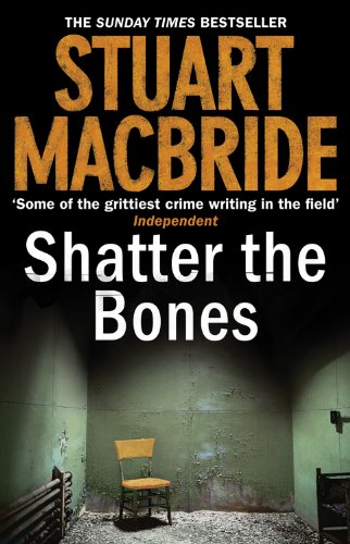 9780007344222: Shatter the Bones (Logan McRae, Book 7)