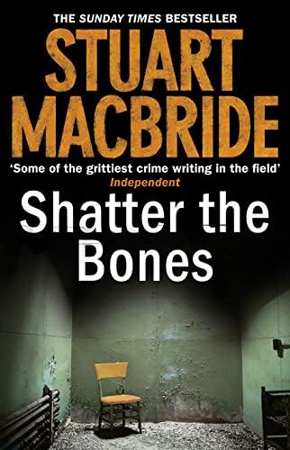 9780007344222: Shatter the Bones (Logan McRae)
