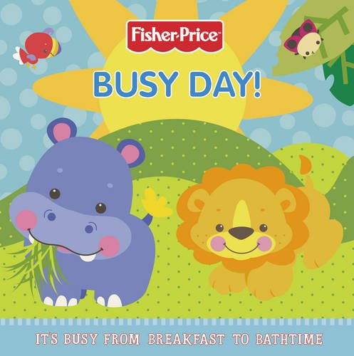 9780007344598: Busy Day!: Daily Activities from Breakfast to Bathtime. (Fisher-Price)