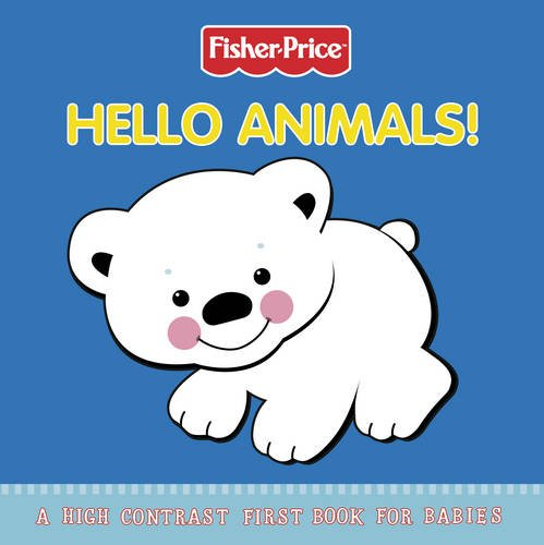 9780007344932: Hello Animals!: A High Contrast First Book for Babies. (Fisher-Price)