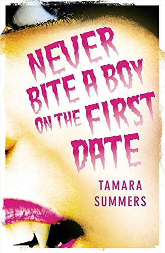 9780007345021: Never Bite a Boy on the First Date