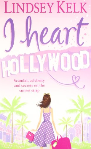 9780007345038: I Heart Hollywood: A witty, warm and escapist romantic comedy (I Heart Series, Book 2)
